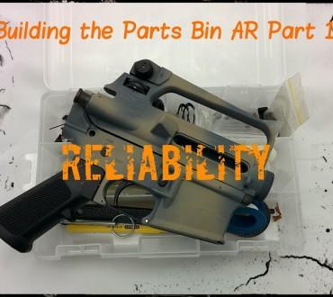 Building the Parts Bin AR Part 1: Reliability