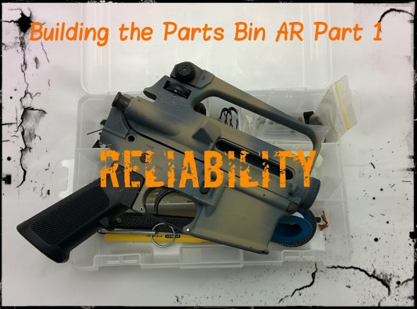 Building the Parts Bin AR Part 1: Reliability